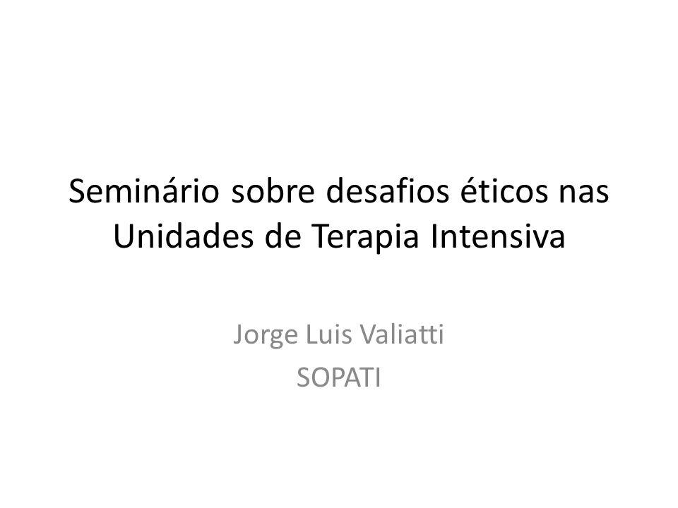 Seminário sobre desafios éticos nas Unidades de Terapia Intensiva Jorge Luis Valiatti SOPATI