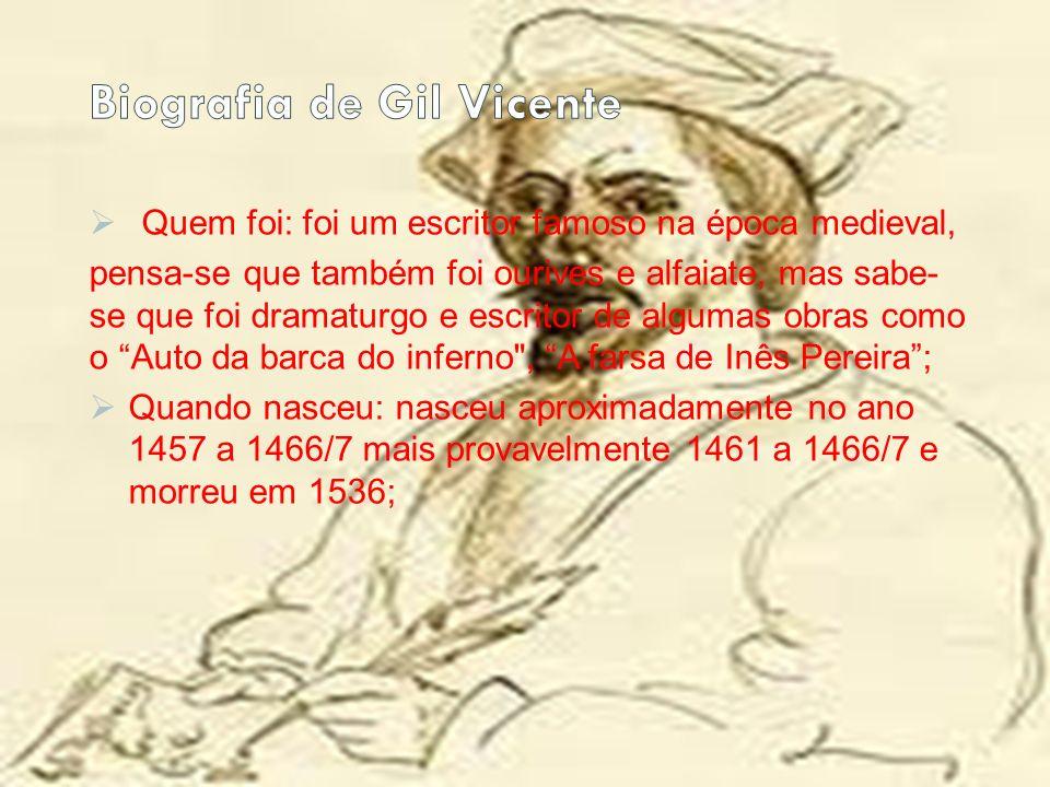 Quem foi: foi um escritor famoso na época medieval, pensa-se que também foi ourives e alfaiate, mas sabe- se que foi dramaturgo e escritor de algumas