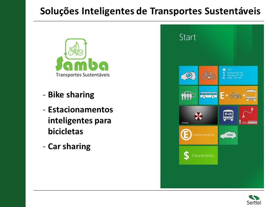 Soluções Inteligentes de Transportes Sustentáveis -Bike sharing -Estacionamentos inteligentes para bicicletas -Car sharing