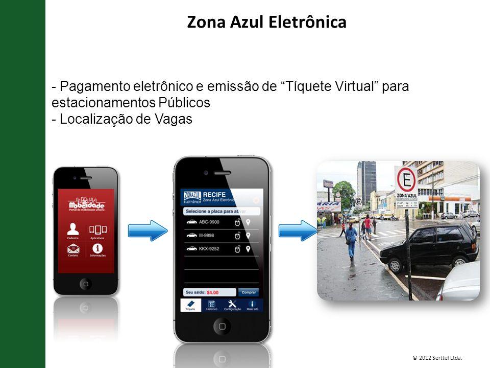 © 2012 Serttel Ltda. - Pagamento eletrônico e emissão de Tíquete Virtual para estacionamentos Públicos - Localização de Vagas Zona Azul Eletrônica