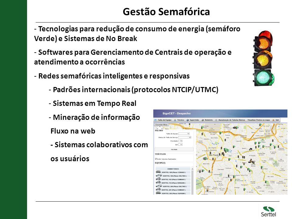 Gestão Semafórica - Tecnologias para redução de consumo de energia (semáforo Verde) e Sistemas de No Break - Softwares para Gerenciamento de Centrais