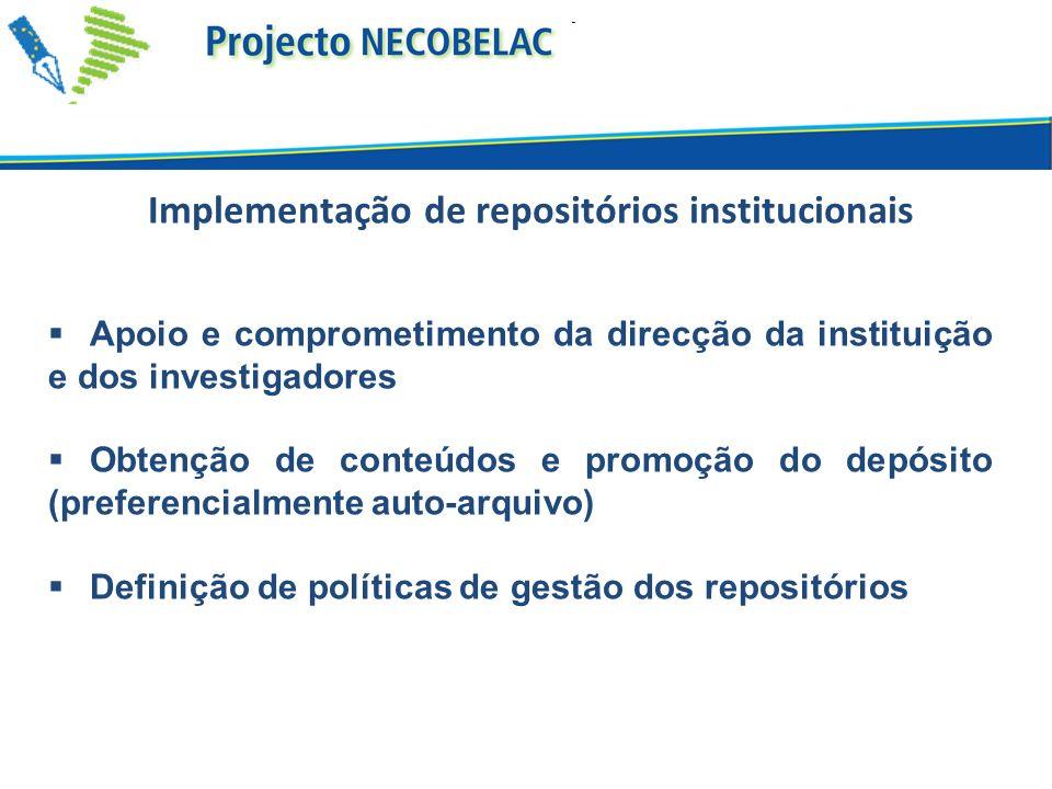 Apoio e comprometimento da direcção da instituição e dos investigadores Obtenção de conteúdos e promoção do depósito (preferencialmente auto-arquivo) Definição de políticas de gestão dos repositórios Implementação de repositórios institucionais
