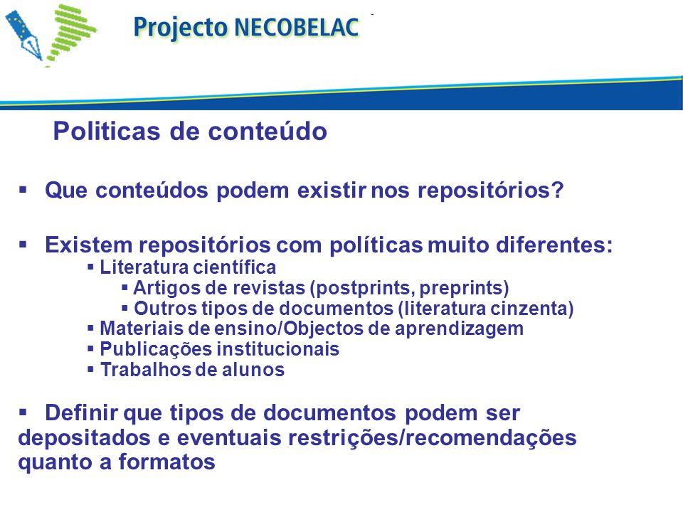 Politicas de conteúdo Que conteúdos podem existir nos repositórios.