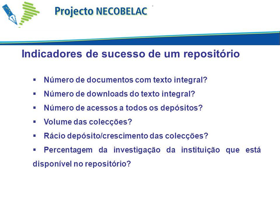 Indicadores de sucesso de um repositório Número de documentos com texto integral.