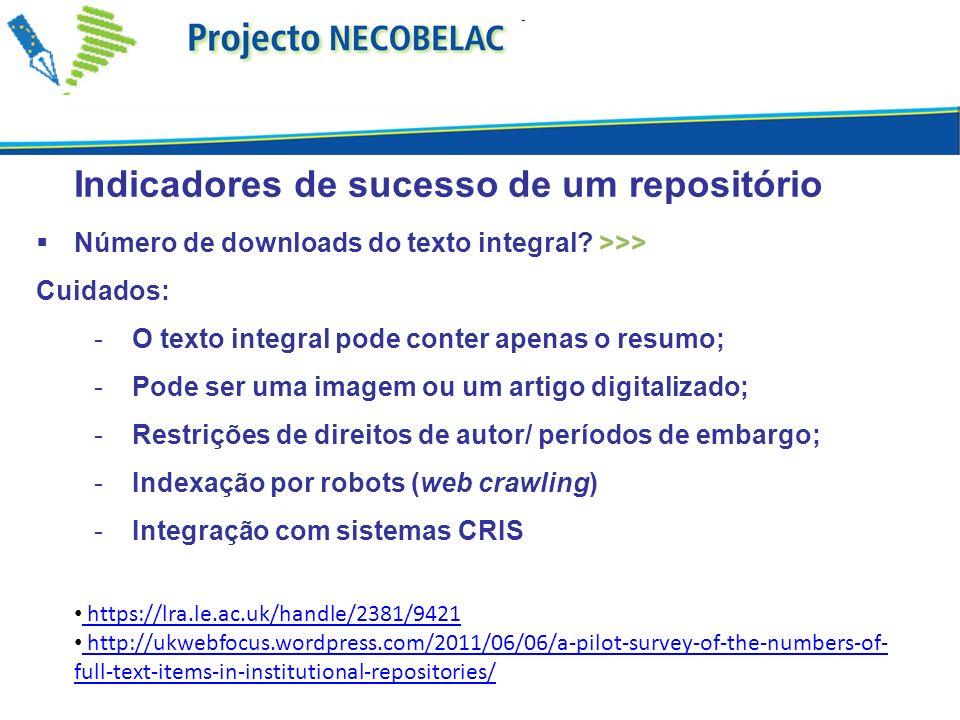 Indicadores de sucesso de um repositório Número de downloads do texto integral.