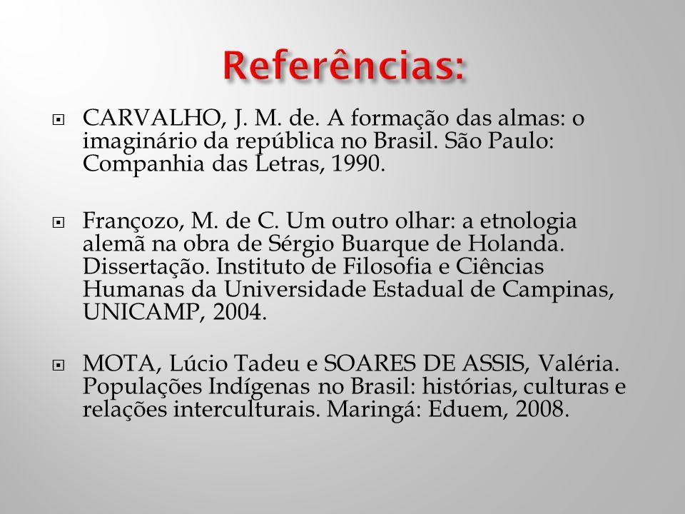 CARVALHO, J.M. de. A formação das almas: o imaginário da república no Brasil.