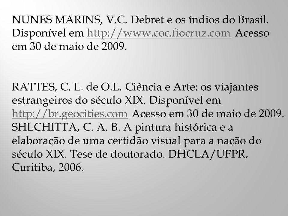 NUNES MARINS, V.C.Debret e os índios do Brasil.