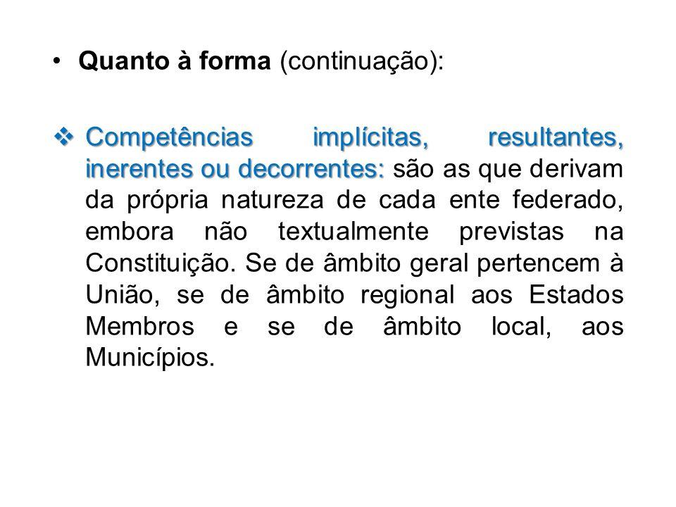 Quanto à forma (continuação): Competências implícitas, resultantes, inerentes ou decorrentes: Competências implícitas, resultantes, inerentes ou decor