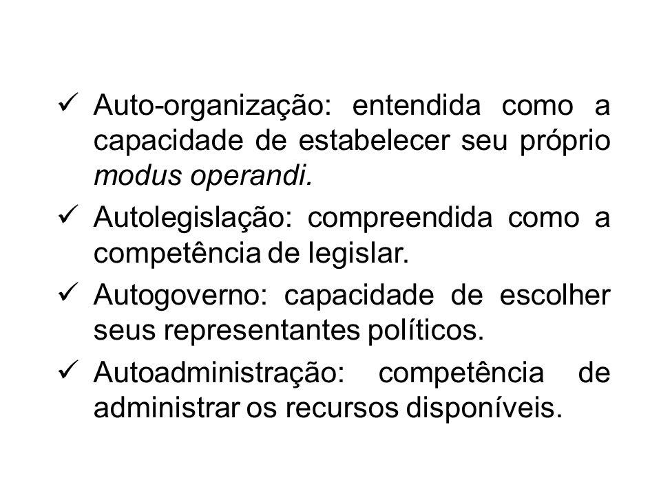 Auto-organização: entendida como a capacidade de estabelecer seu próprio modus operandi. Autolegislação: compreendida como a competência de legislar.