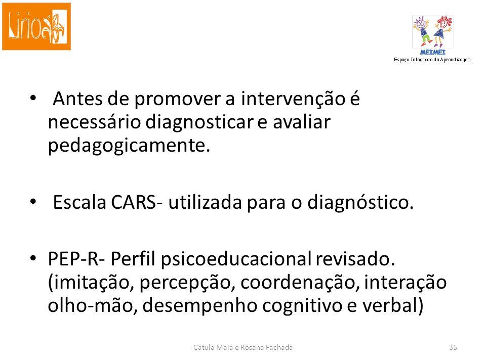 Antes de promover a intervenção é necessário diagnosticar e avaliar pedagogicamente.