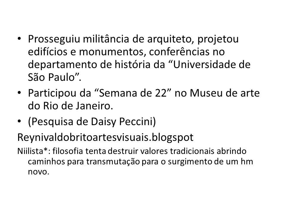 Prosseguiu militância de arquiteto, projetou edifícios e monumentos, conferências no departamento de história da Universidade de São Paulo. Participou