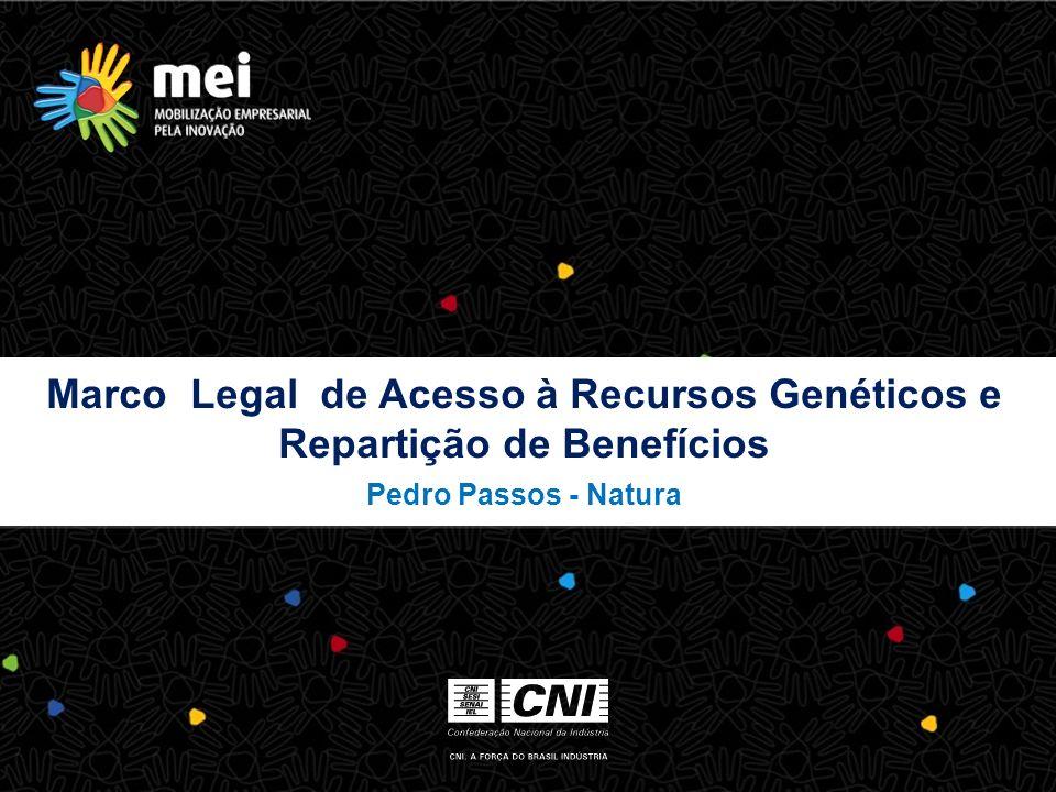 Marco Legal de Acesso à Recursos Genéticos e Repartição de Benefícios Pedro Passos - Natura