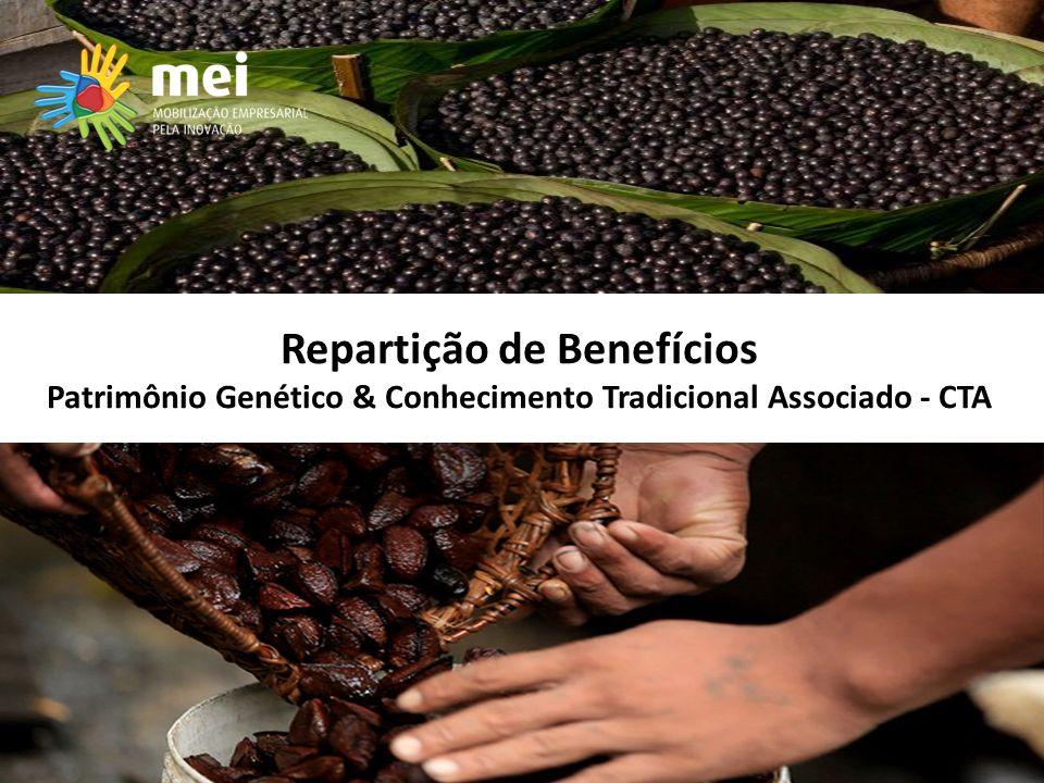 Repartição de Benefícios Patrimônio Genético & Conhecimento Tradicional Associado - CTA