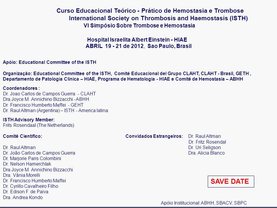 Curso Educacional Teórico - Prático de Hemostasia e Trombose International Society on Thrombosis and Haemostasis (ISTH) VI Simpósio Sobre Trombose e H