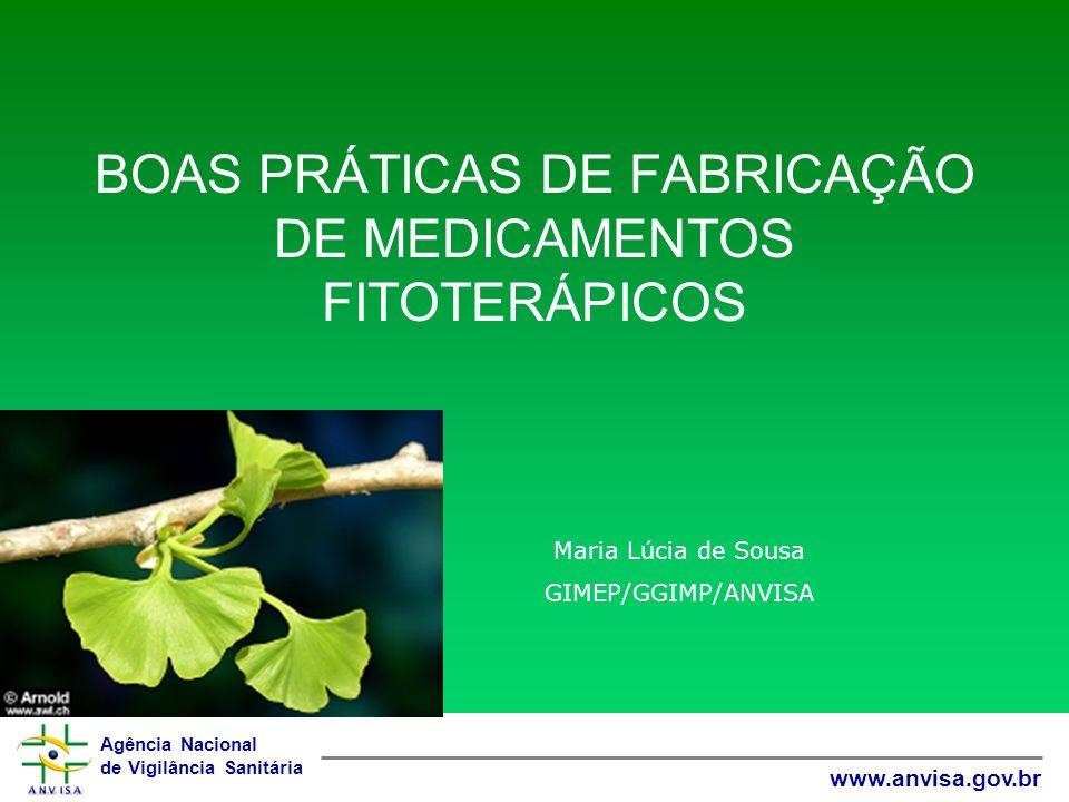 Agência Nacional de Vigilância Sanitária www.anvisa.gov.br Anexo VI Medicamentos Fitoterápicos.