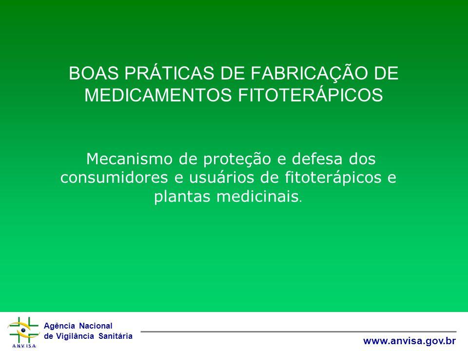 Agência Nacional de Vigilância Sanitária www.anvisa.gov.br BOAS PRÁTICAS DE FABRICAÇÃO DE MEDICAMENTOS FITOTERÁPICOS Mecanismo de proteção e defesa do