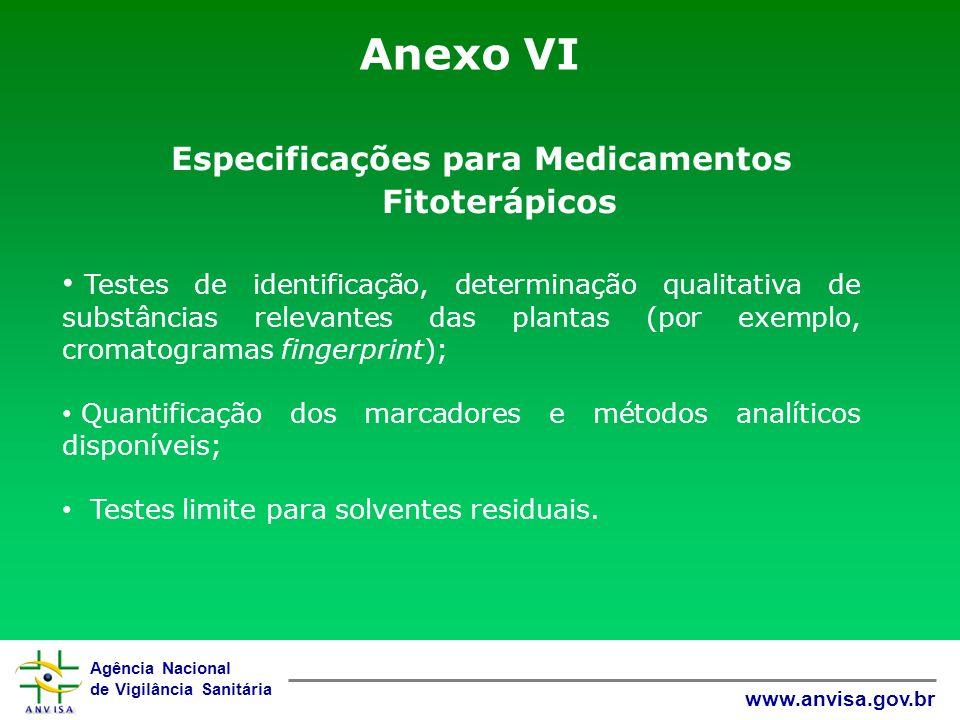Agência Nacional de Vigilância Sanitária www.anvisa.gov.br Anexo VI Especificações para Medicamentos Fitoterápicos Testes de identificação, determinaç