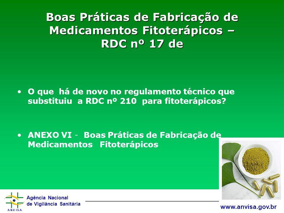 Agência Nacional de Vigilância Sanitária www.anvisa.gov.br Anexo VI Este Anexo complementa as Boas Práticas de Fabricação de Medicamentos, visto a necessidade de direcionamento específico do controle de Medicamentos Fitoterápicos.