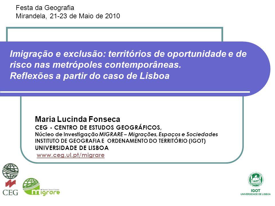 Imigração e exclusão: territórios de oportunidade e de risco nas metrópoles contemporâneas. Reflexões a partir do caso de Lisboa Maria Lucinda Fonseca