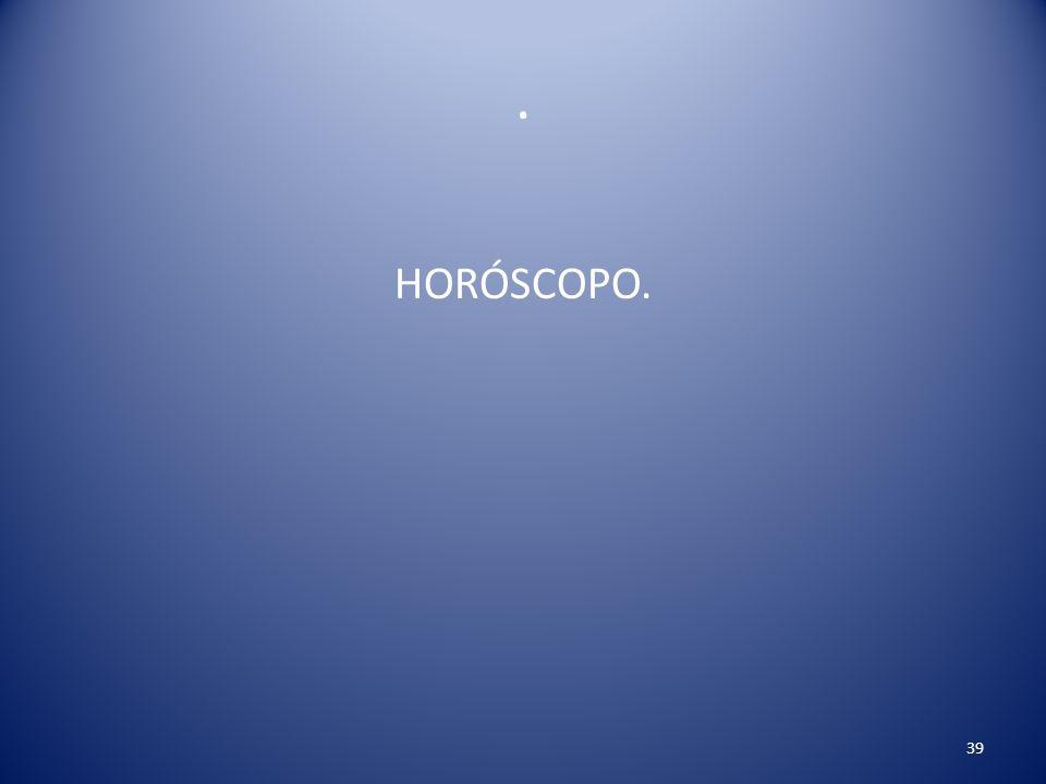 . HORÓSCOPO. 39