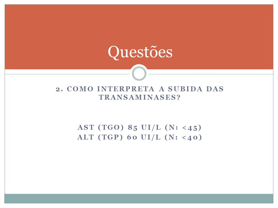 2.COMO INTERPRETA A SUBIDA DAS TRANSAMINASES.
