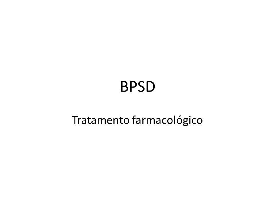 BPSD Tratamento farmacológico