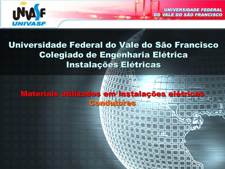 Universidade Federal do Vale do São Francisco Colegiado de Engenharia Elétrica Instalações Elétricas Materiais utilizados em instalações elétricas Con