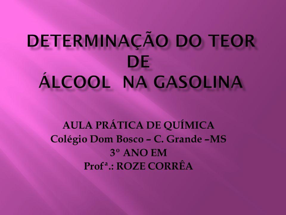 AULA PRÁTICA DE QUÍMICA Colégio Dom Bosco – C. Grande –MS 3º ANO EM Profª.: ROZE CORRÊA