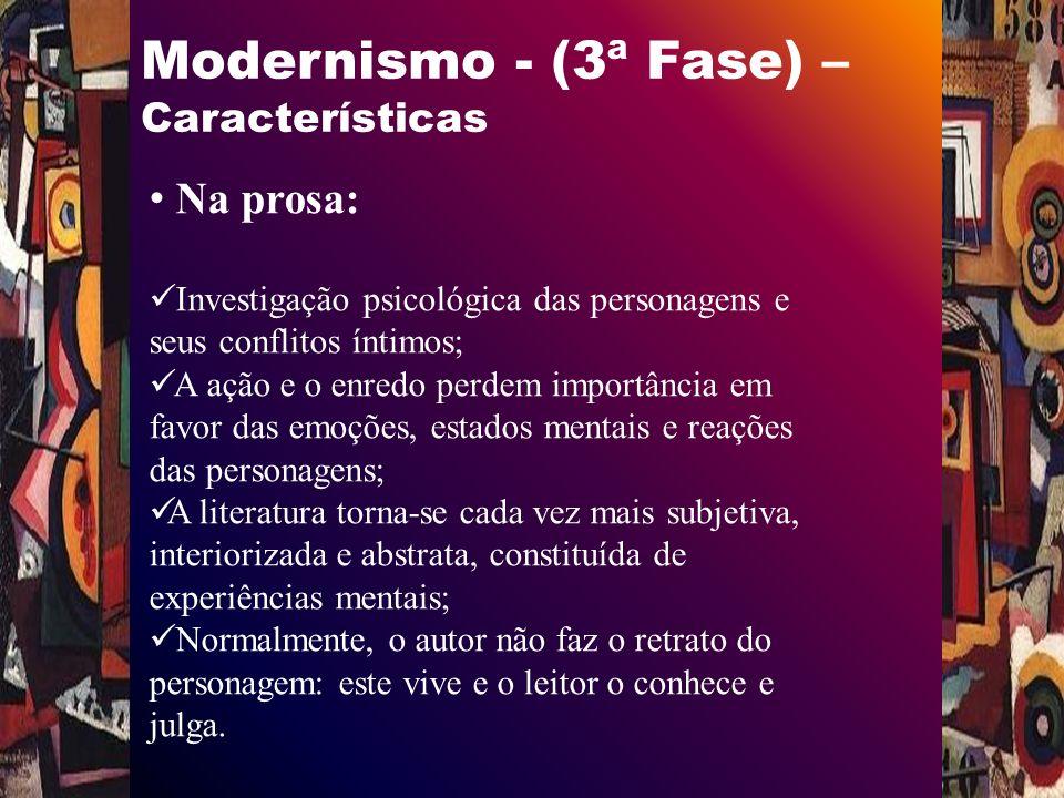 Modernismo - (3ª Fase) – Características Principais autores: Clarice LispectorJoão Guimarães Rosa