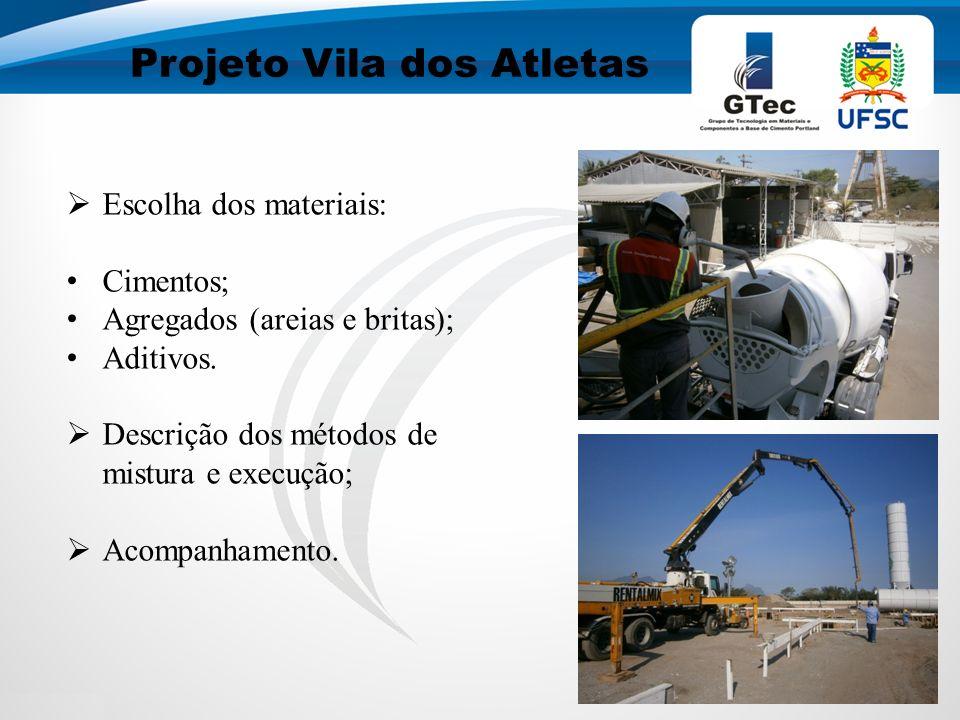 Projeto Vila dos Atletas Escolha dos materiais: Cimentos; Agregados (areias e britas); Aditivos.