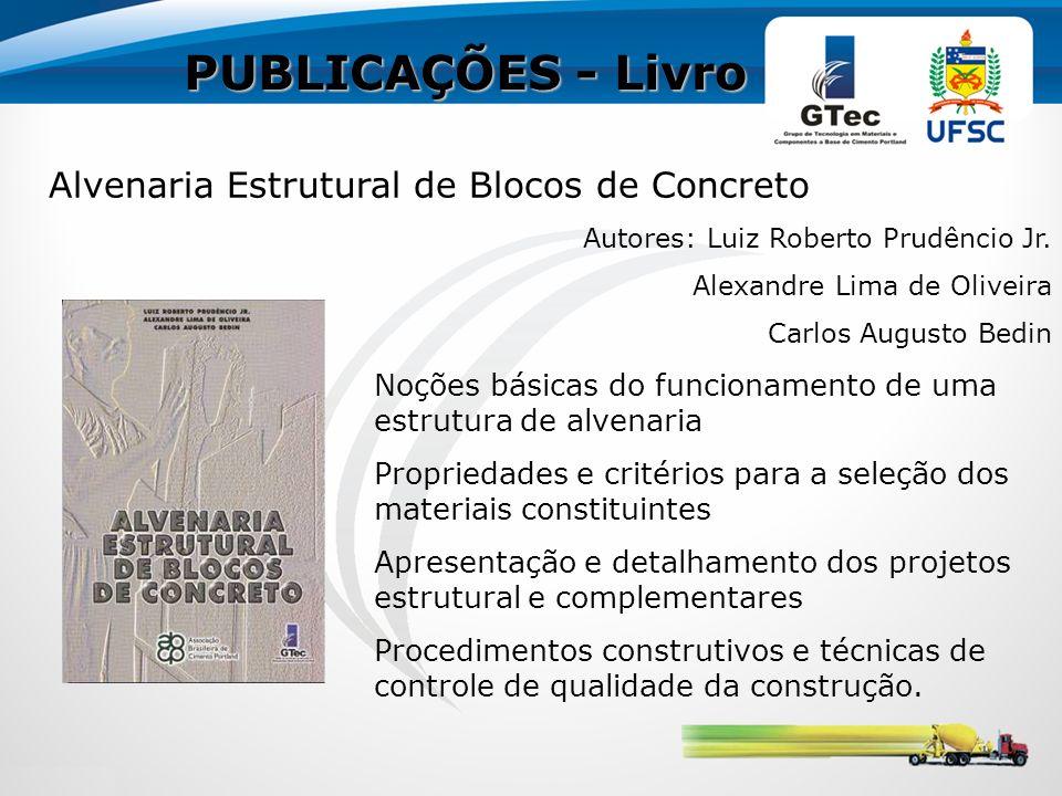 PUBLICAÇÕES - Livro Alvenaria Estrutural de Blocos de Concreto Autores: Luiz Roberto Prudêncio Jr. Alexandre Lima de Oliveira Carlos Augusto Bedin Noç
