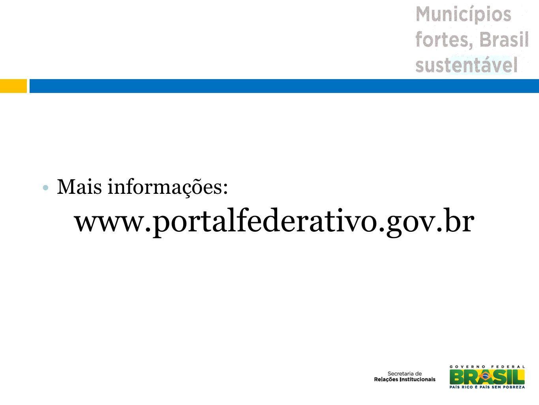 Mais informações: www.portalfederativo.gov.br