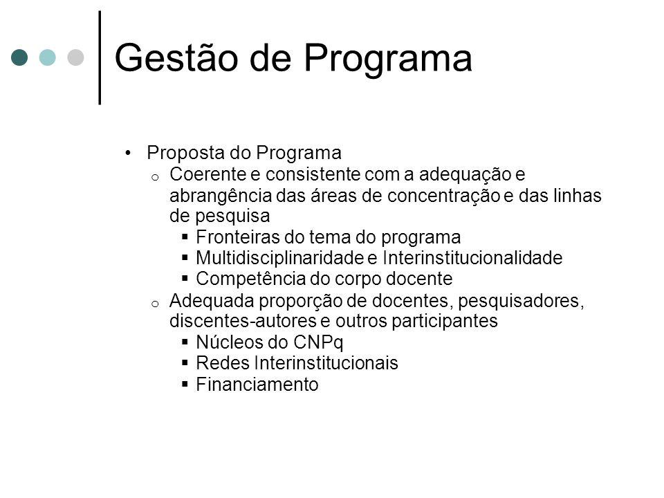 Gestão de Programa Proposta do Programa o Coerente e consistente com a adequação e abrangência das áreas de concentração e das linhas de pesquisa Fron