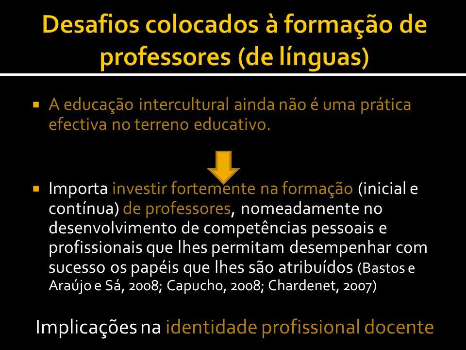 A educação intercultural ainda não é uma prática efectiva no terreno educativo. Importa investir fortemente na formação (inicial e contínua) de profes