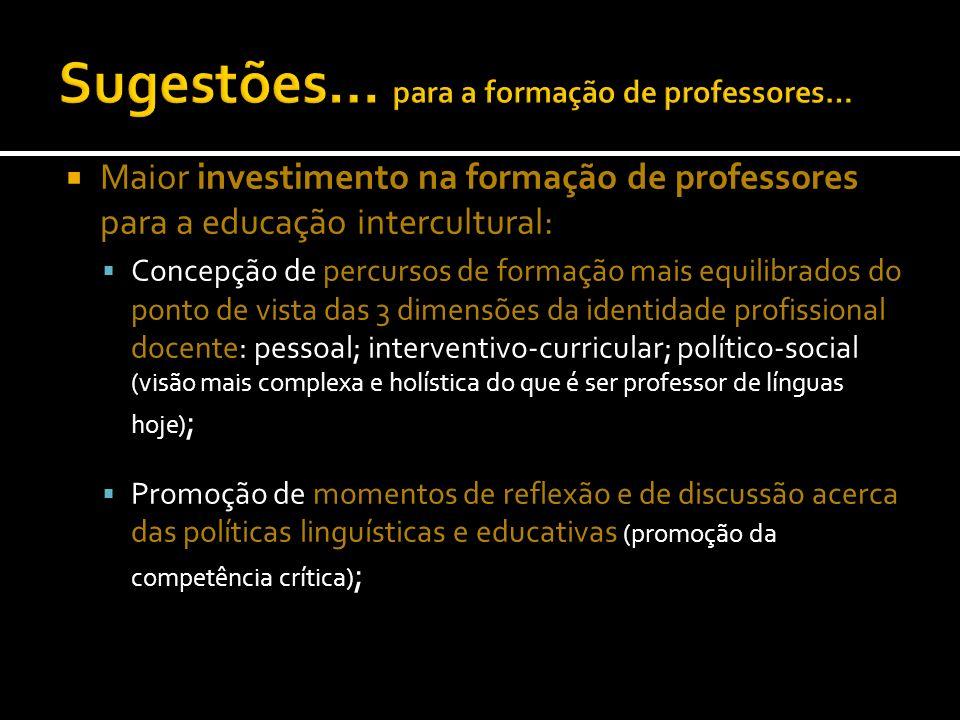 Maior investimento na formação de professores para a educação intercultural: Concepção de percursos de formação mais equilibrados do ponto de vista da