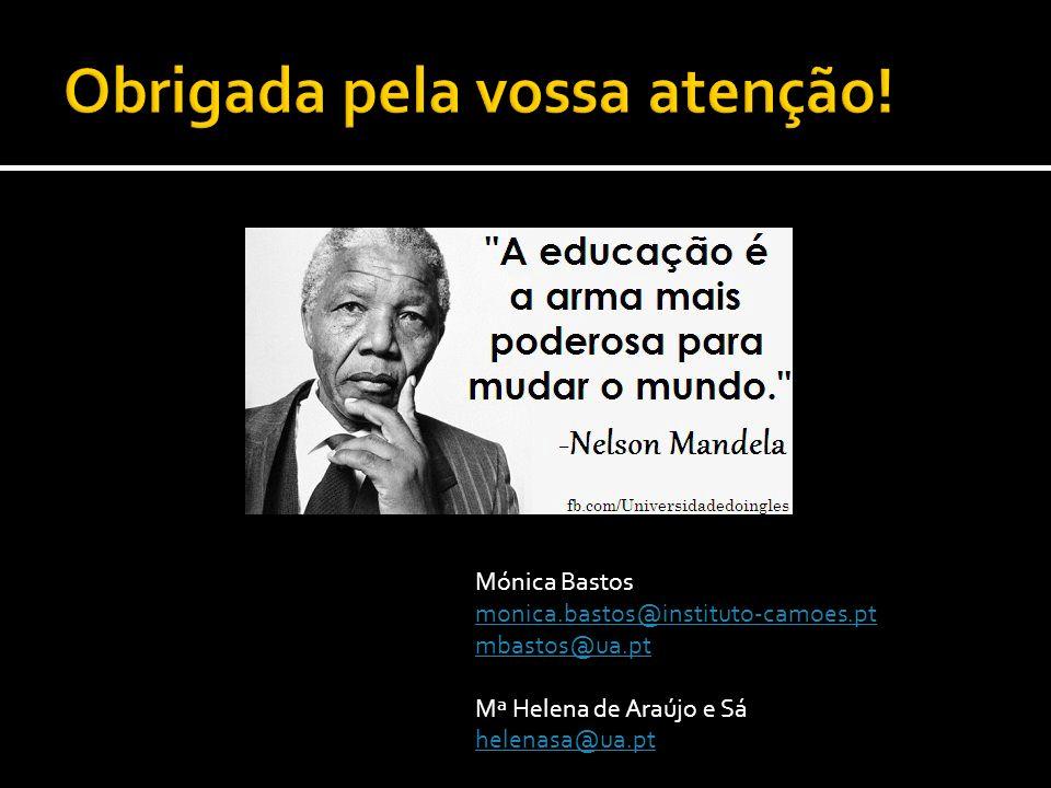 Mónica Bastos monica.bastos@instituto-camoes.pt mbastos@ua.pt Mª Helena de Araújo e Sá helenasa@ua.pt