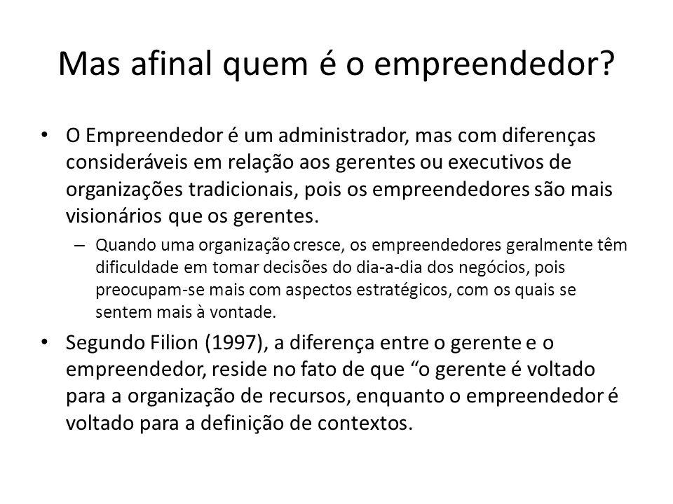 O Empreendedor é um administrador, mas com diferenças consideráveis em relação aos gerentes ou executivos de organizações tradicionais, pois os empree