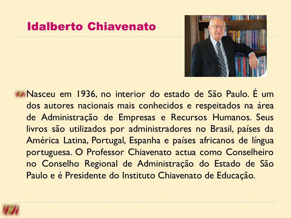 Idalberto Chiavenato Nasceu em 1936, no interior do estado de São Paulo. É um dos autores nacionais mais conhecidos e respeitados na área de Administr