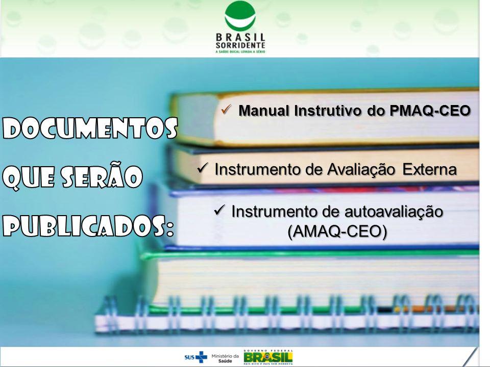 Manual Instrutivo do PMAQ-CEO Manual Instrutivo do PMAQ-CEO Instrumento de Avaliação Externa Instrumento de Avaliação Externa Instrumento de autoavali
