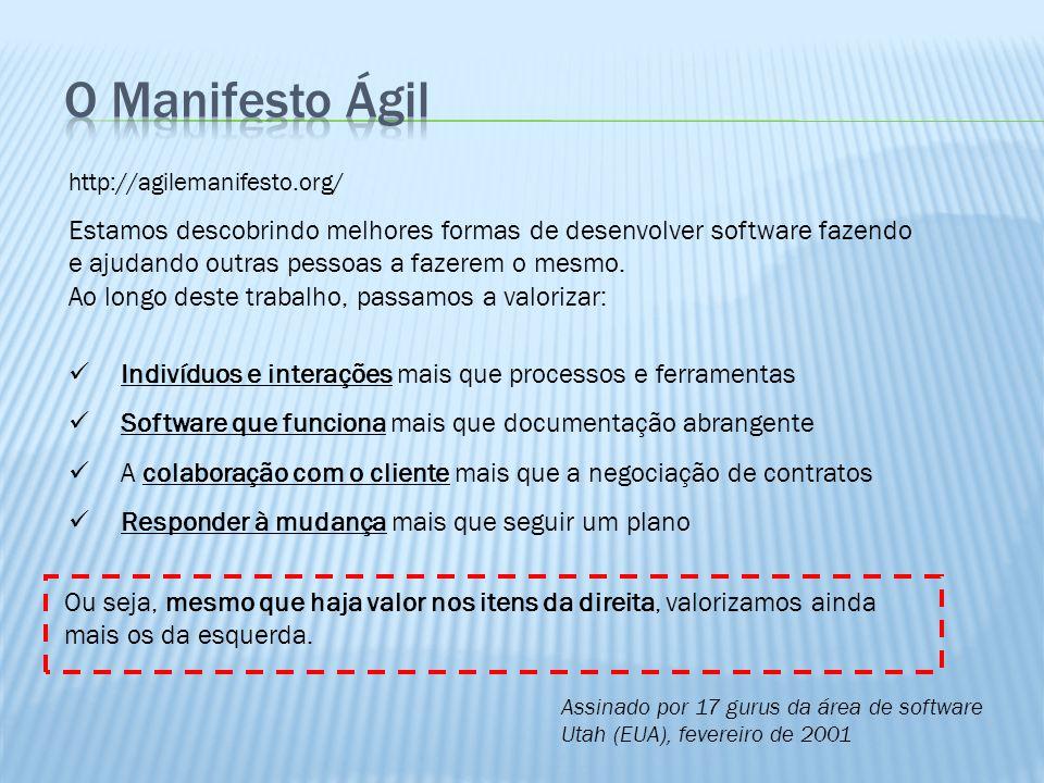 http://agilemanifesto.org/ Estamos descobrindo melhores formas de desenvolver software fazendo e ajudando outras pessoas a fazerem o mesmo. Ao longo d