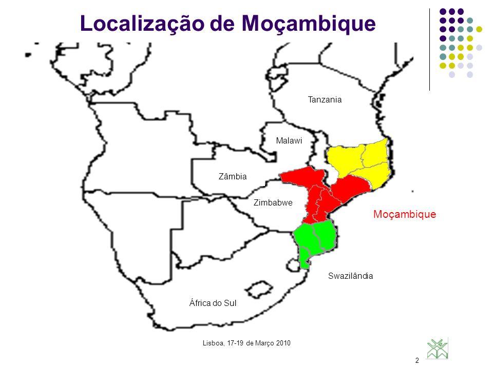 Localização de Moçambique Lisboa, 17-19 de Março 2010 2 África do Sul Zimbabwe Malawi Tanzania Zâmbia Moçambique Swazilândia