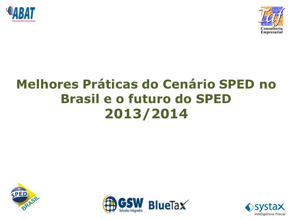 Melhores Práticas do Cenário SPED no Brasil e o futuro do SPED 2013/2014