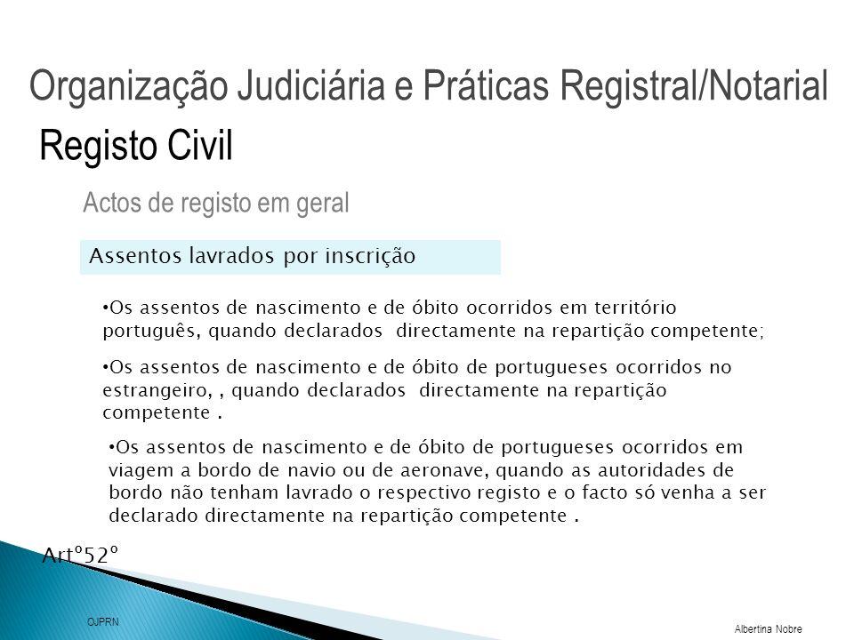 Organização Judiciária e Práticas Registral/Notarial Albertina Nobre OJPRN Registo Civil Averbamentos Actos de registo em geral Os averbamentos têm por função adicionar aos assentos as alterações verificadas no estado civil dos seus titulares e que, estejam sujeitas a registo.