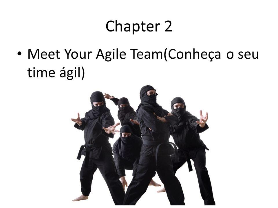 Chapter 2 Meet Your Agile Team(Conheça o seu time ágil)