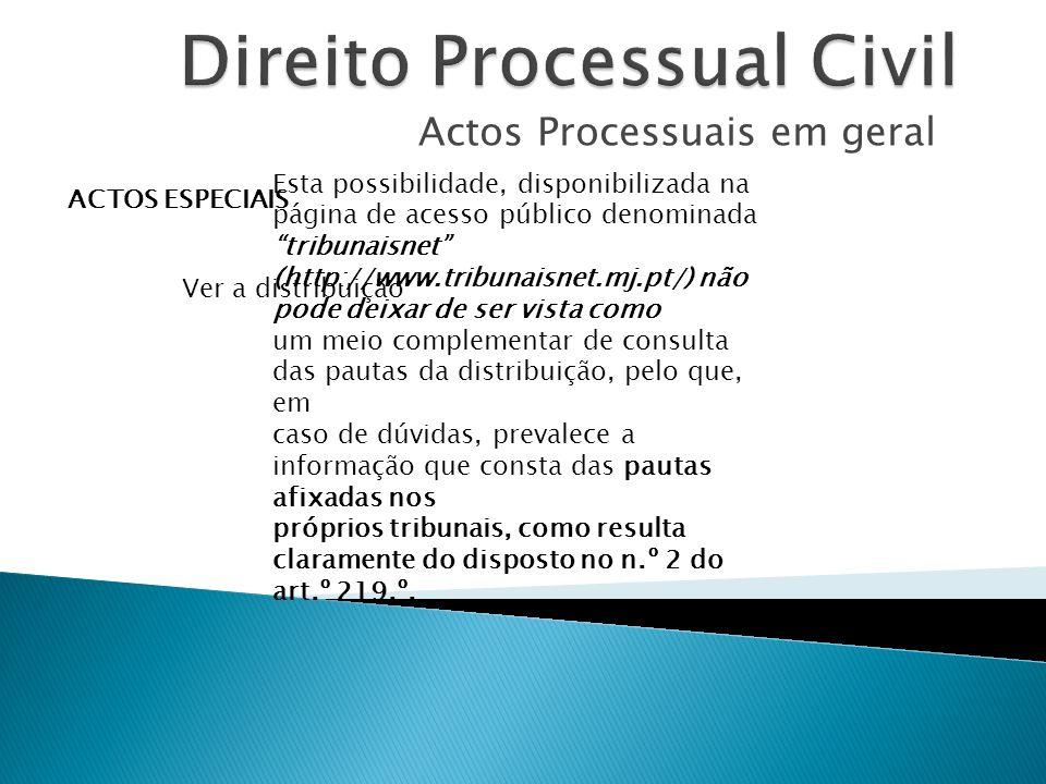 Actos Processuais em geral ACTOS ESPECIAIS Ver a distribuição Esta possibilidade, disponibilizada na página de acesso público denominada tribunaisnet