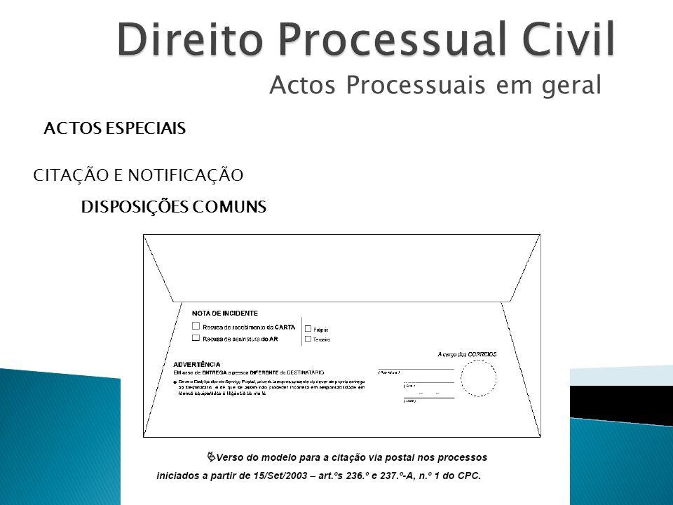 Actos Processuais em geral ACTOS ESPECIAIS CITAÇÃO E NOTIFICAÇÃO DISPOSIÇÕES COMUNS