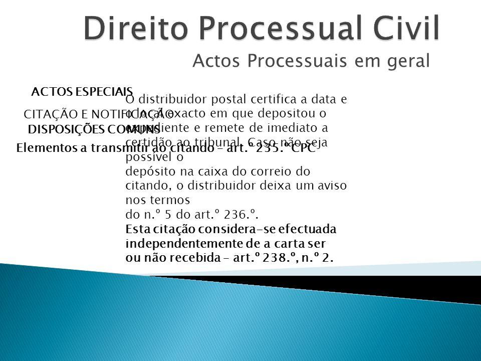 Actos Processuais em geral ACTOS ESPECIAIS CITAÇÃO E NOTIFICAÇÃO DISPOSIÇÕES COMUNS Elementos a transmitir ao citando – art.º 235.º CPC O distribuidor