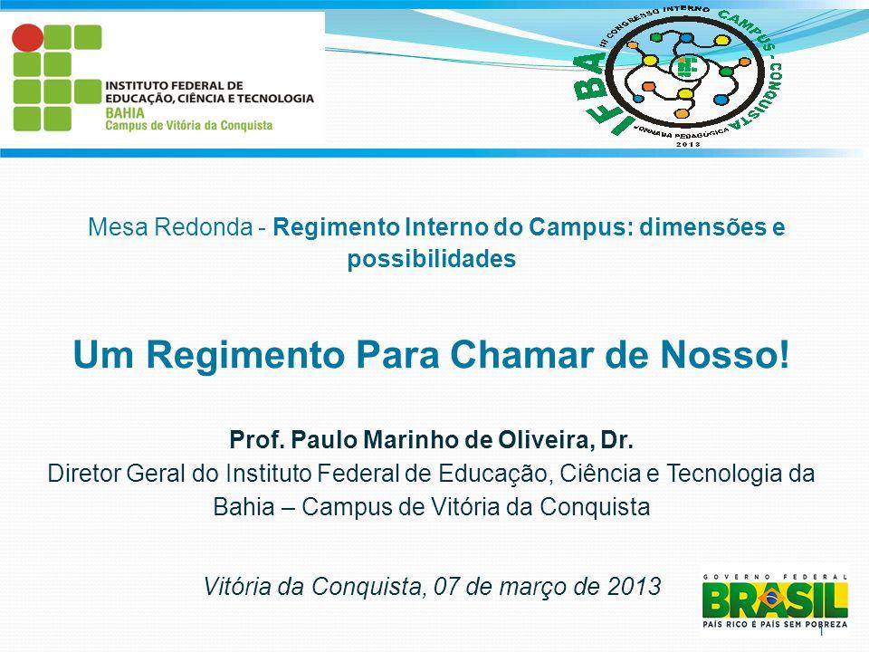 Prof. Paulo Marinho de Oliveira, Dr. Diretor Geral do Instituto Federal de Educação, Ciência e Tecnologia da Bahia – Campus de Vitória da Conquista Vi