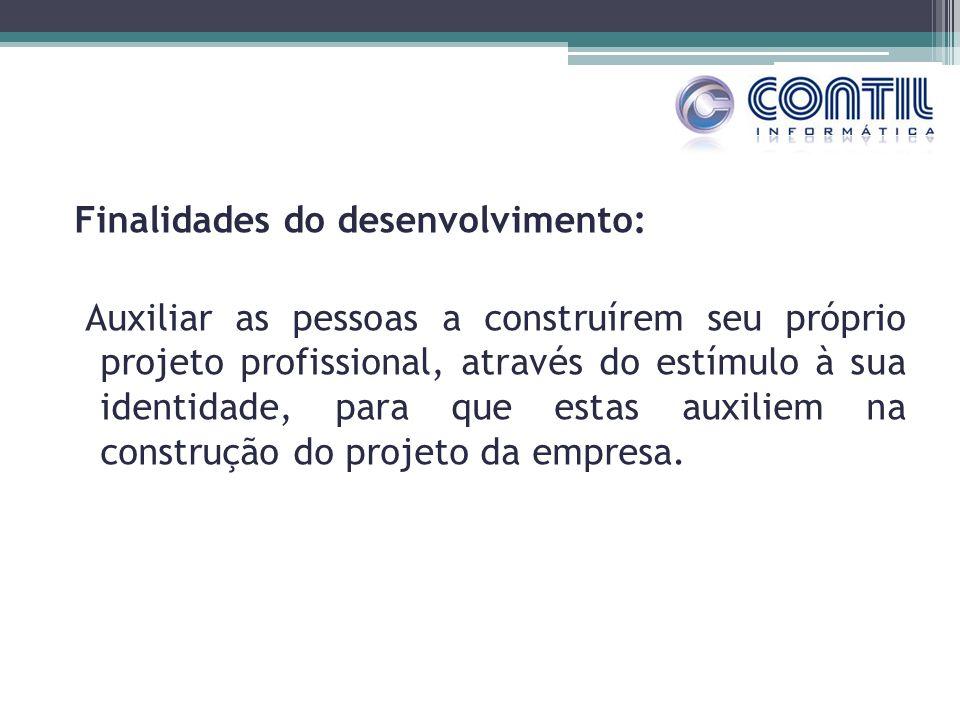 Finalidades do desenvolvimento: Auxiliar as pessoas a construírem seu próprio projeto profissional, através do estímulo à sua identidade, para que estas auxiliem na construção do projeto da empresa.