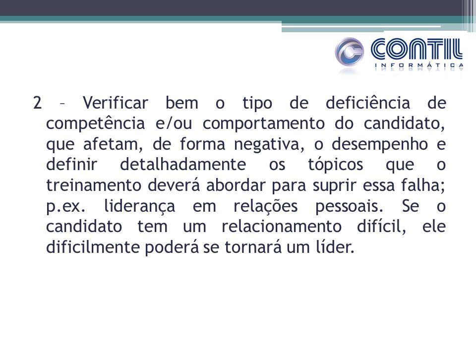 2 – Verificar bem o tipo de deficiência de competência e/ou comportamento do candidato, que afetam, de forma negativa, o desempenho e definir detalhad